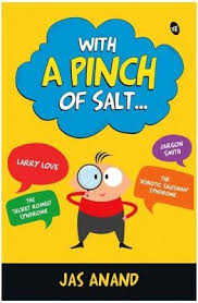 With a Pinch of Salt By Jas Anand. Interesting, funny and real life ...