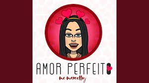 Amor Perfeito (Acústico) - MC Marcelly