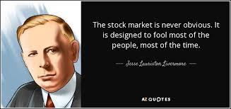 Stock Market Quote Custom Jesse Lauriston Livermore Quote The Stock Market Is Never Obvious