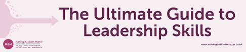 leadership skill list leadership skills leadership styles ultimate guide mbm