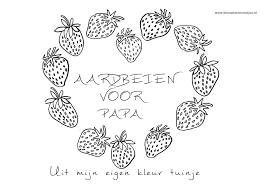 Aardbeien Voor Papa Kleurplaat Kleurplaten Voor Jou