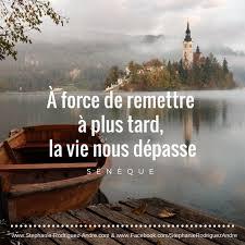 Citation Inspirante De Sénèque à Force De Procrastiner Et De