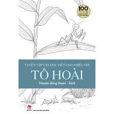Sách - Tuyển Tập Văn Học Viết Cho Thiếu Nhi - TÔ HOÀI - 1 - Truyện Đồng  Thoại - Kịch