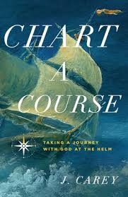 Chart A Chart A Course Taking A Journey With God At The Helm