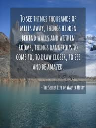 Secret Life Of Walter Mitty Quotes Quote of The Secret Life of Walter Mitty QuoteSaga 10