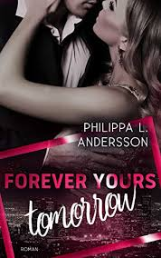 Forever Yours Tomorrow (Time for Passion-Reihe 3) eBook: Andersson,  Philippa L.: Amazon.de: Kindle-Shop
