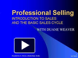 PPT – Professional Selling INTRODUCTION TO SALES AND THE BASIC SALES CYCLE  PowerPoint presentation | free to view - id: 7ccfd9-ZmE1M