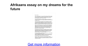 afrikaans essay on my dreams for the future google docs