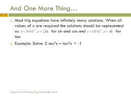 objective 7 5 solving trigonometric equations 7 and one more thing most