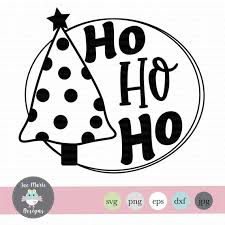 Are you searching for christmas tree png images or vector? Christmas Tree Svg Ho Ho Ho Svg Christmas Svg Holiday Cut Etsy