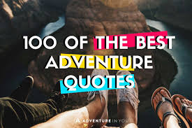 Adventure Quotes 100 Of The Best Quotes Free Quotes Book