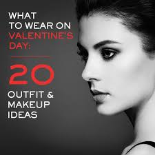 what to wear on valentine s day 20 outfit makeup ideas