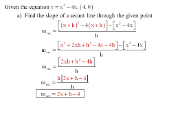 3 given the equation a find the slope of a secant line through the given point