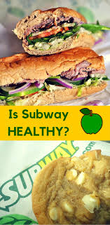 subway is not healthy from carob cherub learn the nutrition facts for subway s food