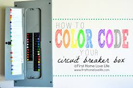 Circuit Breaker Cabinet Color Coding Your Circuit Breaker Box First Home Love Life