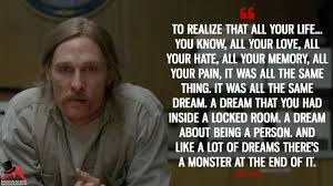 15 Brutally Sincere Quotes By Rust Cohle True Detective