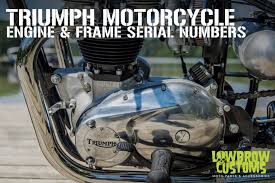 Triumph Motorcycle Engine & Frame Serial / VIN Numbers | Lowbrow ...