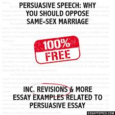 persuasive speech why you should oppose same sex marriage essay persuasive speech why you should oppose same sex marriage