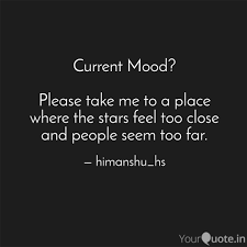 Current Mood Please Tak Quotes Writings By Himanshu Hs