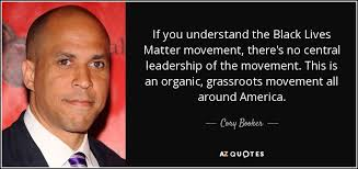 Black Lives Matter Quotes Simple Cory Booker Quote If You Understand The Black Lives Matter Movement