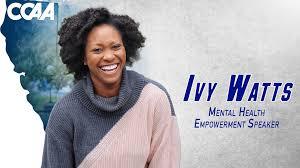 CCAA Set to Welcome Mental Health Empowerment Speaker Ivy Watts - CCAA