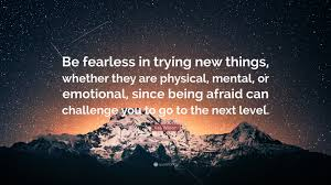 Rita Wilson Quote Be Fearless In Trying New Things Whether They