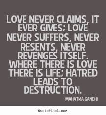 Gandhi Quotes On Love Mesmerizing Love And Destruction Quotes Best Of Gandhi Quotes Love Magnificent