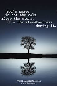 Christian Quotes On Peace Best of God's Peace Is Not The Calm After The Storm It's The Steadfastness