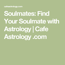 Soulmates Find Your Soulmate With Astrology Cafe