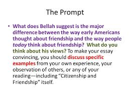 citizenship friendship essay feedback the prompt what does  the prompt what does bellah suggest is the major difference between the way early americans thought