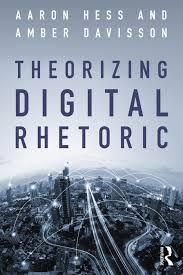 Theorizing Digital Rhetoric - 1st Edition - Aaron Hess - Amber Davis