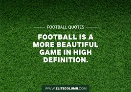 Football Quotes Amazing Football Quotes 48 EliteColumn
