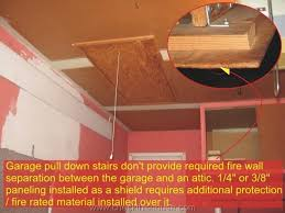 attached garage firewall attic pull down stairs finished with a quarter of na inch thick