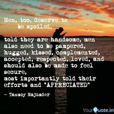 Men Too Deserve To Quotes Writings By Tanmoy Yourquote