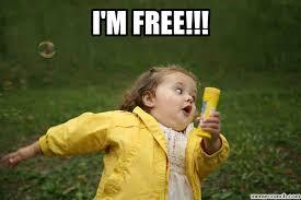I'm free!!! via Relatably.com