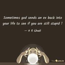 Quotes About Your Ex Classy Sometimes God Sends An Ex Quotes Writings By A R Ghadi