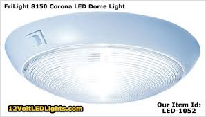 dome lighting fixtures. FriLight 8150 Corona 12 Volt Dome LED Light With Rocker Switch, LED-1052 Lighting Fixtures