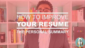 how to improve your resume in steps personal summary how to improve your resume in 3 steps personal summary