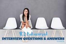 Behavior Based Interview Questions And Answers 102 Behavioral Interview Questions And Answers Cleverism