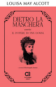 Dietro la maschera ovvero Il potere di una donna ~ Caravaggio Editore