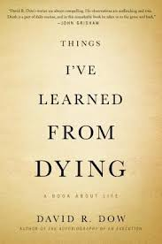 Quotes About Dying Awesome Quotes Notes Things I've Learned From Dying By David R Dow