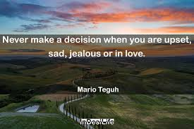 Never Make A Decision When You Are Upset In Desi Life