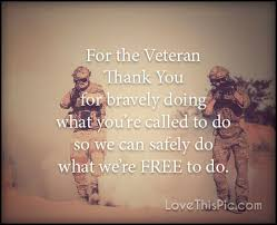 Thank You Veterans Quotes Amazing 48 Famous Veterans Day Quotes Thank You By Presidents Happy