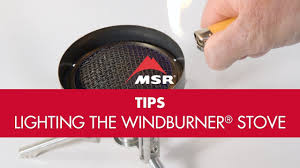 Lighting Msr Windburner How To Light The Windburner Stove