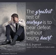 Quotes About Winning And Losing Unique The Greatest Test Of Courage Is To Bear Defeat Without Losing Heart