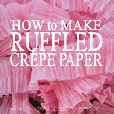 how to make ruffled crepe paper easy crepe paper ruffles diy ruffled streamers