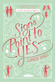 signs point to yes by sandy hall swoon reads swoon reads