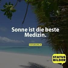 Sonne Ist Die Beste Medizin Sommer Sprüche Jahreszeiten Sprüche