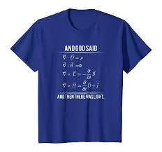And God Said Let There Be Light Physics Shirt God Said Maxwell Equations And Then There Was Light T Shirt