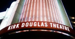 Kirk Douglas Theatre Center Theatre Group